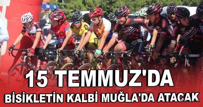 15 Temmuz'da bisikletin kalbi Muğla'da atacak