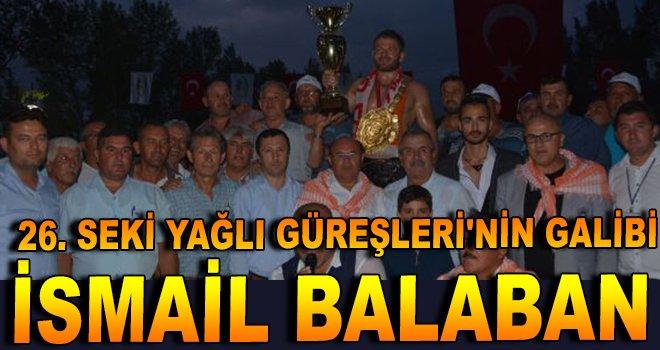 26. Seki Yağlı Güreşleri'nin galibi İsmail Balaban