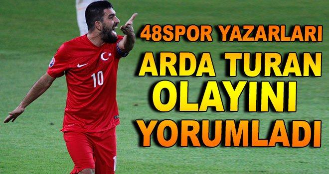 48spor Yazarlarından, Arda Turan Yorumu!