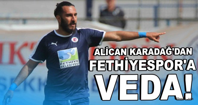 Alican Karadağ'dan Fethiyespor'a veda!