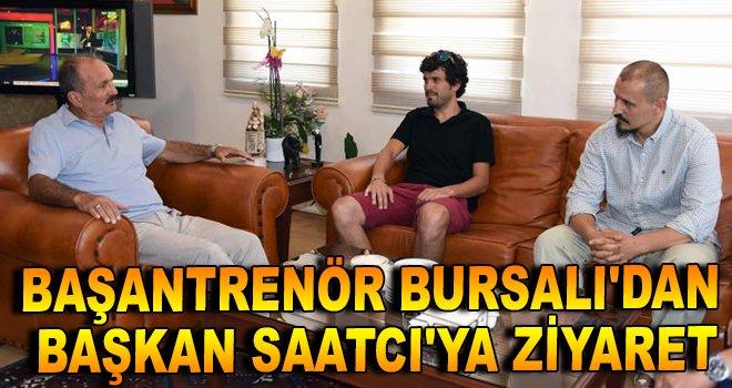 Başantrenör Bursalı'dan, Başkan Saatcı'ya ziyaret