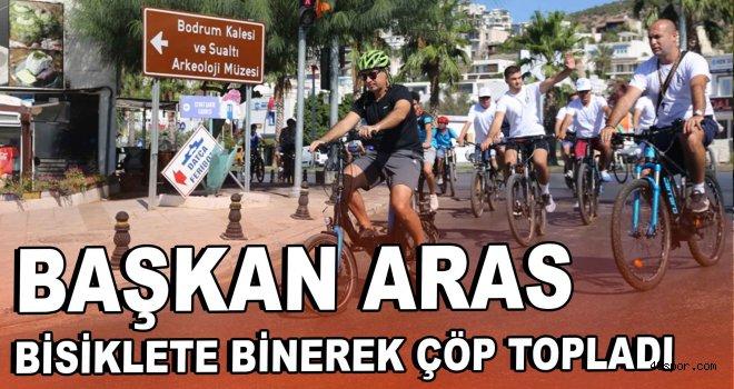 Başkan Aras bisiklete binerek tarihi yerlerde çöp topladı