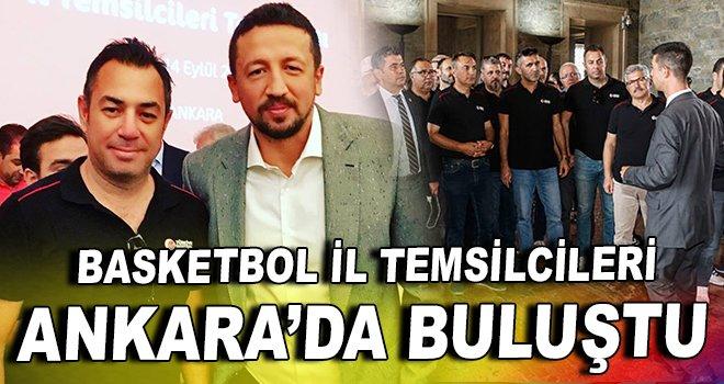 Basketbol il temsilcileri Ankara'da buluştu