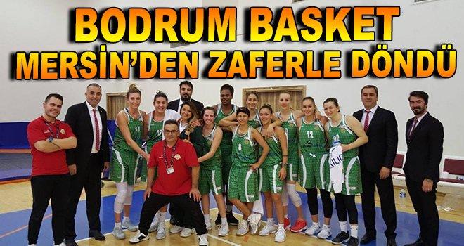 Bodrum Basket, Mersin'den zaferle döndü