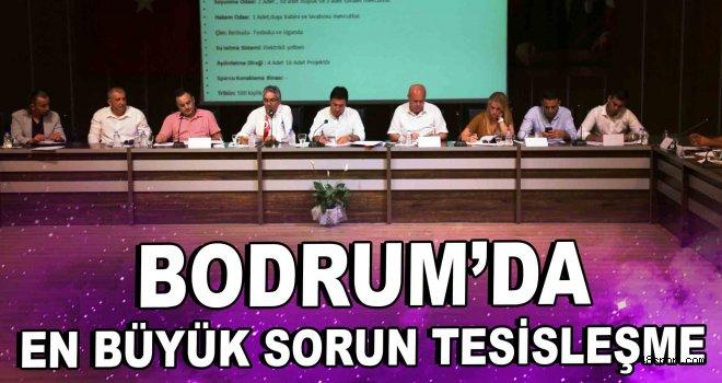 Bodrum'da en büyük sorun tesisleşme
