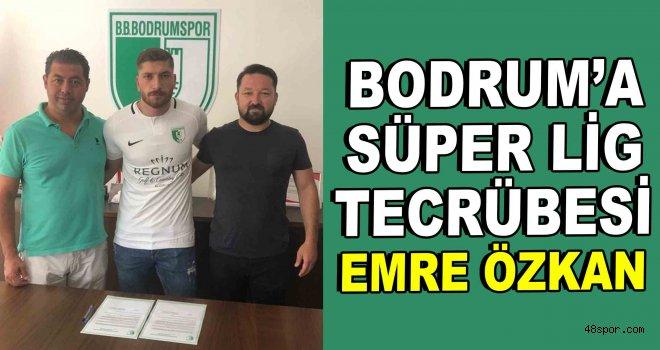 Bodrumspor'a Süper Lig tecrübesi: Emre Özkan