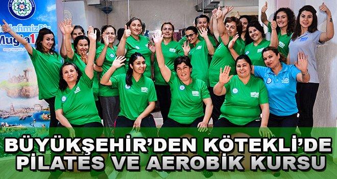 Büyükşehir'den Kötekli'de Pilates ve Aerobik Kursu
