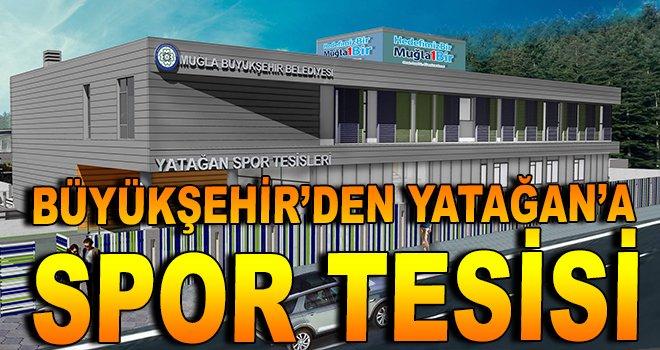 Büyükşehir'den Yatağan'a spor tesisi