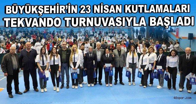 Büyükşehir'in 23 Nisan kutlamaları Tekvando turnuvasıyla başladı