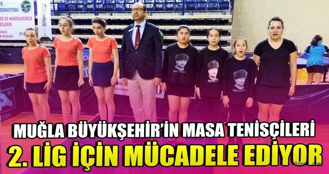 Büyükşehir'in Masa Tenisçileri 2. Lig İçin Mücadele Ediyor
