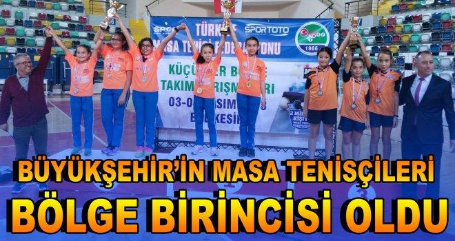 Büyükşehir'in masa tenisçileri bölge birincisi oldu