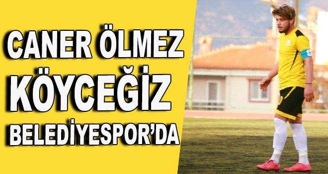 Caner Ölmez, Köyceğiz Belediyespor'da