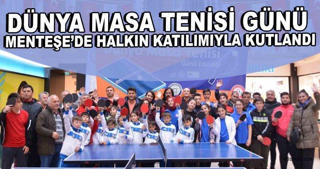 Dünya Masa Tenisi Günü, Menteşe'de halkın katılımıyla kutlandı