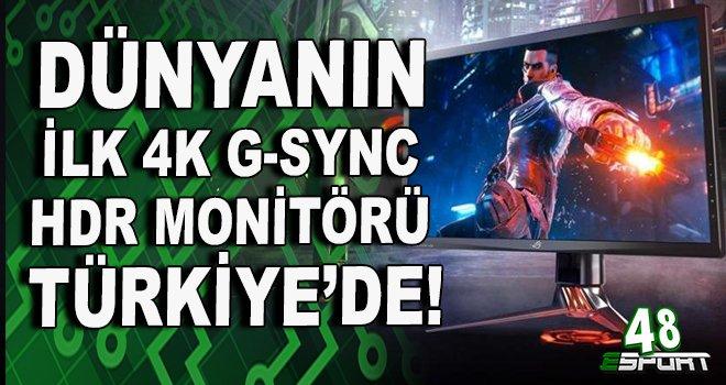 Dünyanın İlk 4K G-SYNC HDR monitörü Türkiye'de!