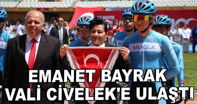 Emanet Bayrak, Vali Civelek'e ulaştı