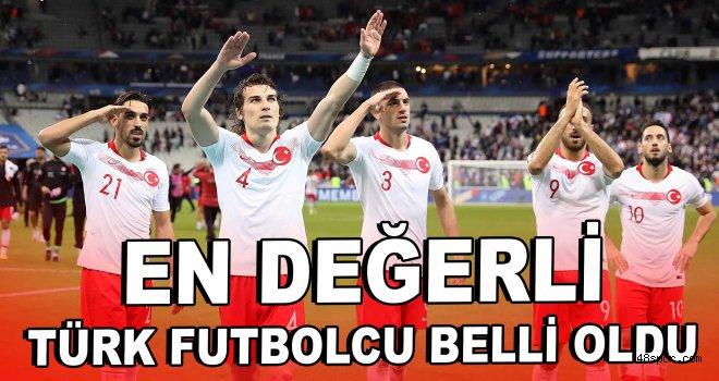 En değerli Türk futbolcu belli oldu!