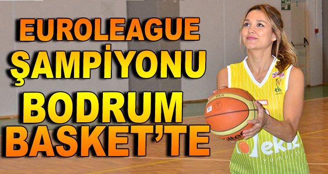 Euroleague Şampiyonu Bodrum Basket'te!