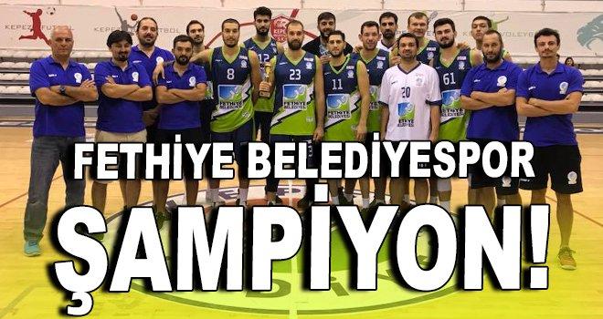 Fethiye Belediyespor şampiyon!