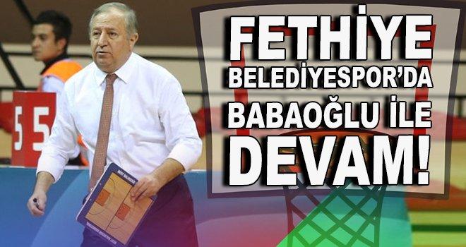 Fethiye Belediyespor'da Babaoğlu ile devam!
