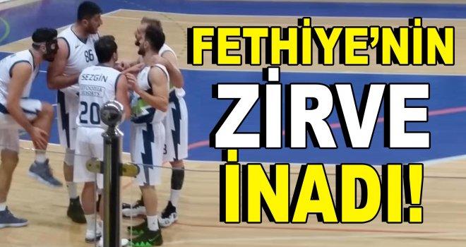 Fethiye Belediyespor'un zirve inadı!