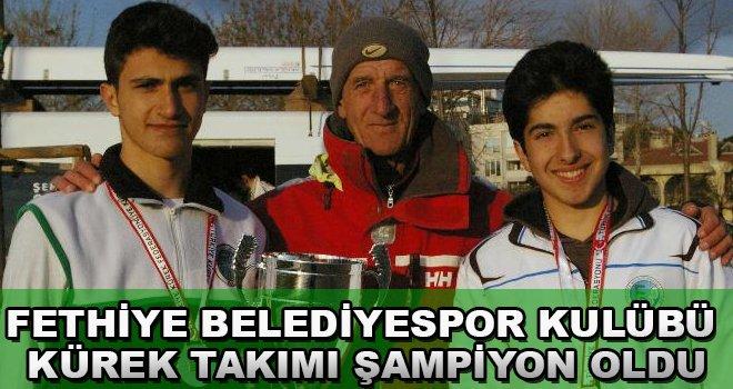 Fethiye Belediyespor Kürek Takımı Şampiyon Oldu