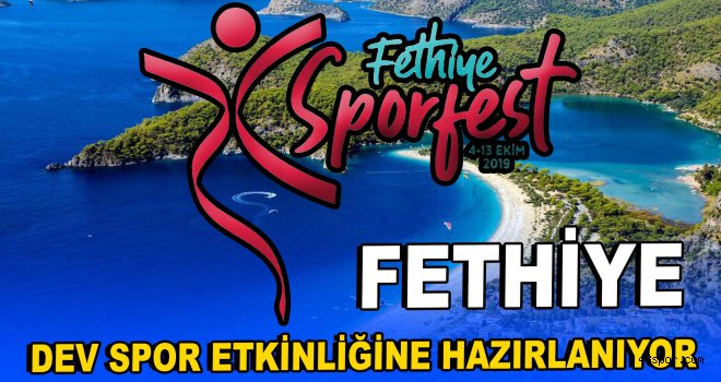 Fethiye, dev spor etkinliğine hazırlanıyor ''SporFest''