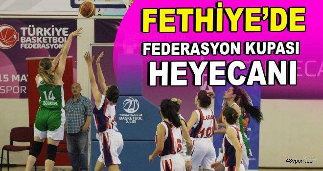Fethiye'de Federasyon Kupası heyecanı