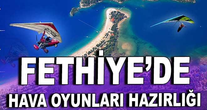 Fethiye'de hava oyunları hazırlığı