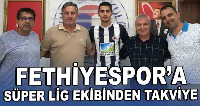 Fethiyespor'a Süper Lig ekibinden takviye