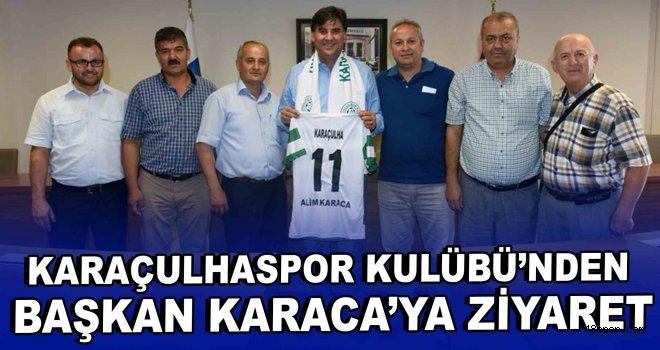 Karaçulhaspor Kulübü'nden Başkan Karaca'ya ziyaret