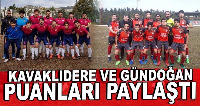 Kavaklıdere ve Gündoğan puanları paylaştı