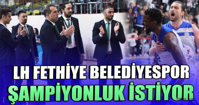 LH Fethiye Belediyespor şampiyonluk istiyor