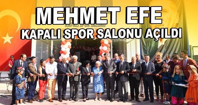 Mehmet Efe Kapalı Spor Salonu açıldı