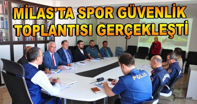 Milas'ta spor güvenlik toplantısı gerçekleşti