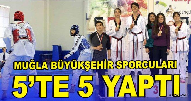 Muğla Büyükşehir sporcuları 5'te 5 yaptı