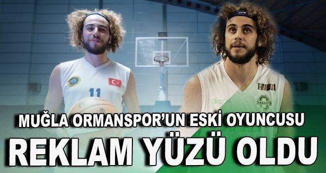 Muğla Ormanspor'un eski oyuncusu reklam yüzü oldu