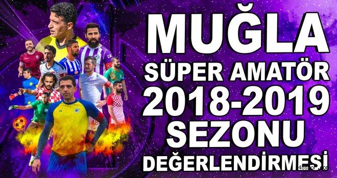 Muğla Süper Amatör Lig 2018-2019 sezon değerlendirmesi