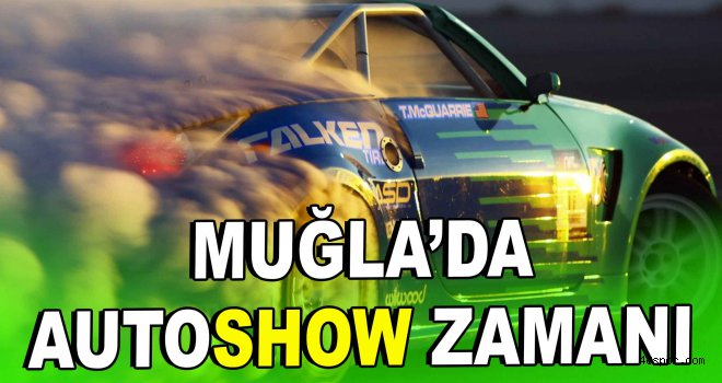 Muğla'da Autoshow zamanı!