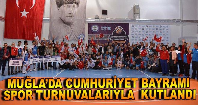 Muğla'da Cumhuriyet Bayramı Spor Turnuvalarıyla kutlandı