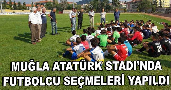 Muğla'da futbolcu seçmeleri yapıldı
