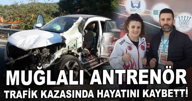 Muğlalı antrenör trafik kazasında hayatını kaybetti