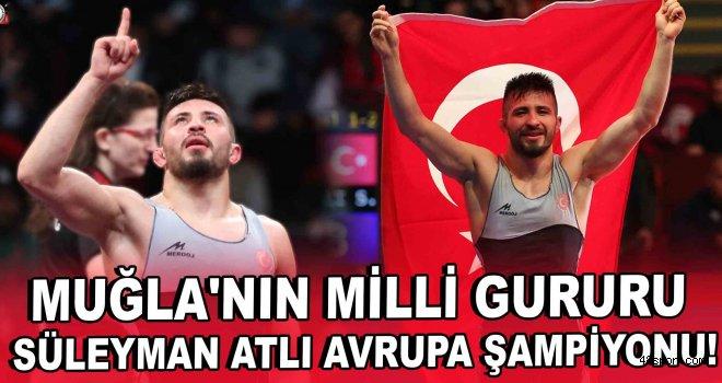 Muğla'nın Milli gururu Avrupa şampiyonu!