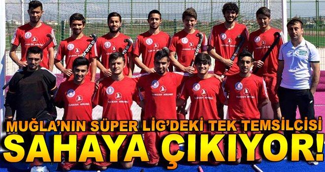 Muğla'nın Süper Lig Temsilcisi Sahaya Çıkıyor