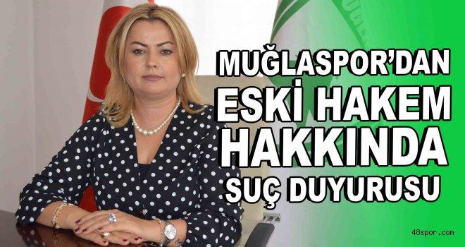 Muğlaspor'dan eski hakem hakkında suç duyurusu!