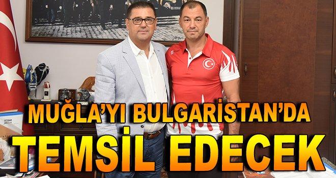 Muğla'yı Bulgaristan'da temsil edecek