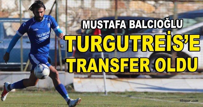 Mustafa Balcıoğlu Turgutreis'e transfer oldu