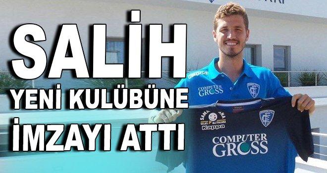 Salih Uçan yeni kulübüne imzayı attı
