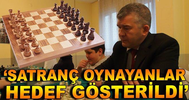 ''Satranç Oynayanlar Hedef Gösterildi''