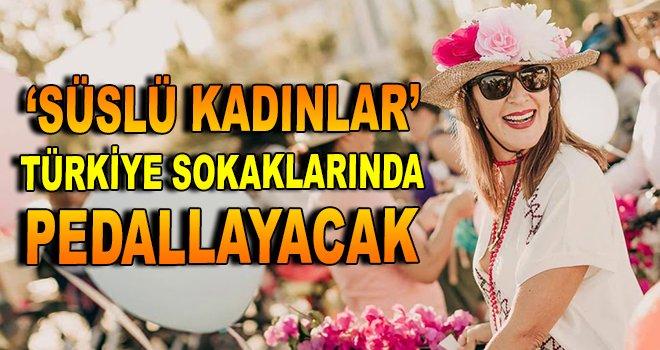 ''Süslü Kadınlar'' Türkiye sokaklarında pedallayacak