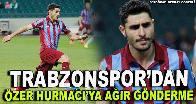 Trabzonspor'dan Özer Hurmacı'ya ağır gönderme